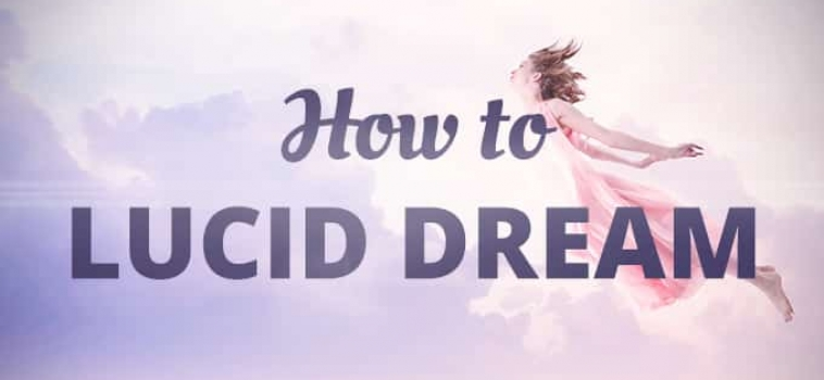 How to Lucid Dream in 7 Days or Less